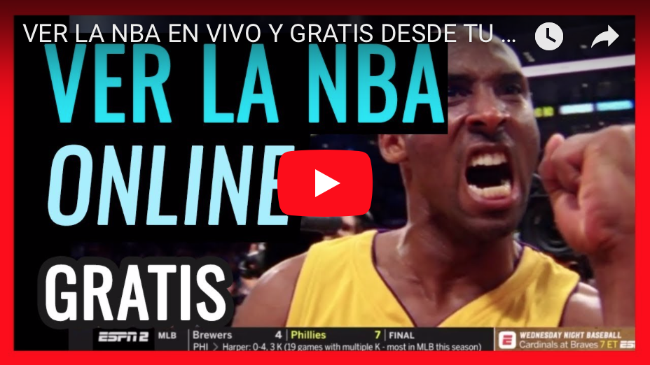 VER LA NBA EN VIVO GRATIS DESDE CELULAR, TABLET, PC O SMART TV